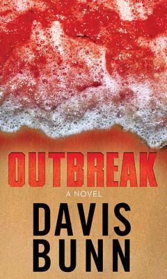 Outbreak / by Bunn, T. Davis,