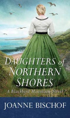 Daughters of Northern Shores / by Bischof, Joanne,