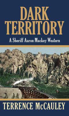 Dark territory / by McCauley, Terrence,