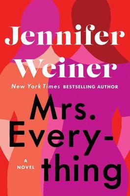 Mrs. Everything : by Weiner, Jennifer