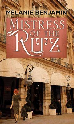 Mistress of the Ritz / by Benjamin, Melanie,