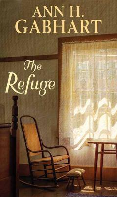 The refuge / by Gabhart, Ann H.,