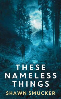 These Nameless Things - December