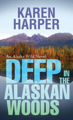 Deep in the Alaskan Woods - March