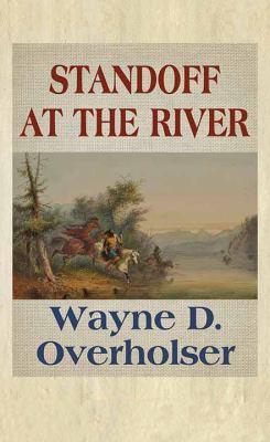 Standoff at the River - May