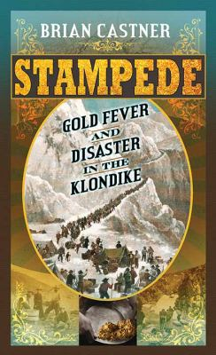Stampede: Gold Fever and Disaster in the Klondike  - June