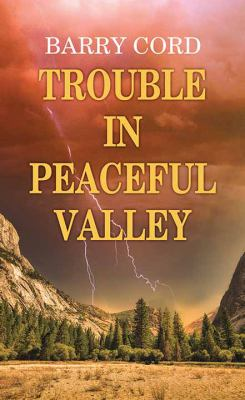 Trouble in Peaceful Valley - July