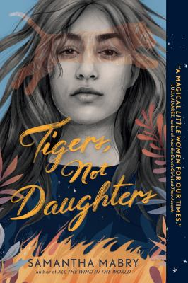 Tigers, Not Daughters by Samantha Mabry