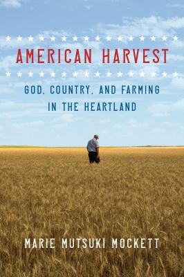American Harvest: God, Country and Farming in the Heartland