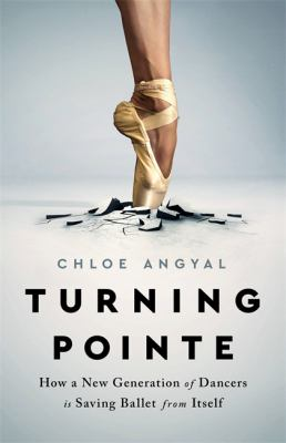 Turning pointe : how a new generation of dancers is saving ballet from itself
