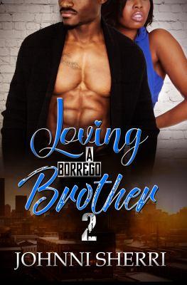 Loving a Borrego Brother 2 - April