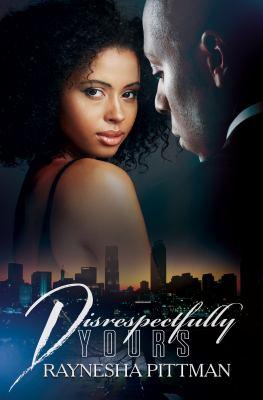 Disrespectfully Yours - February