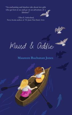 Maud & Addie by Jones, Maureen Buchanan, author.