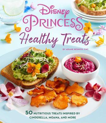 Disney Princess : healthy treats cookbook