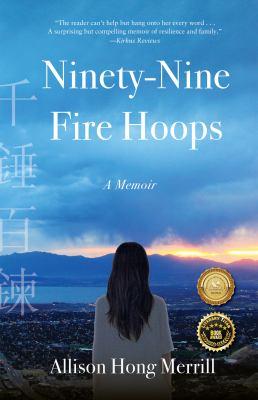 Ninety-nine fire hoops : a memoir