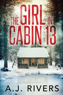 Girl in Cabin 13 by A.J. Rivers