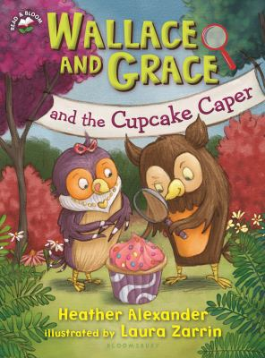 Wallace and Grace and the Cupcake Caper; by Heather Alexander