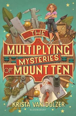 The multiplying mysteries of Mount Ten / by Krista Van Dolzer