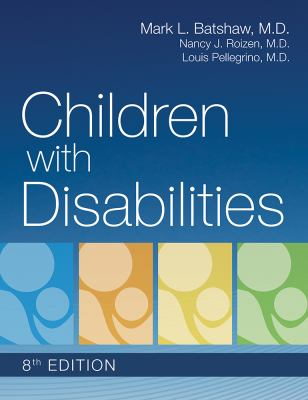 Book Cover: Children with Disabilities by Batshaw, Roizen & Pellegrino