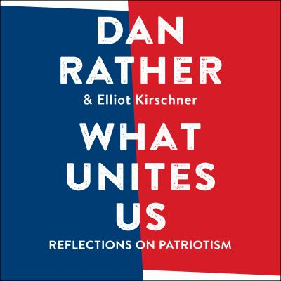 What unites us / by Rather, Dan,