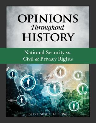 Opinions throughout History: National Security vs. Civil & Privacy Rights by Grey House Publishing (Editors)