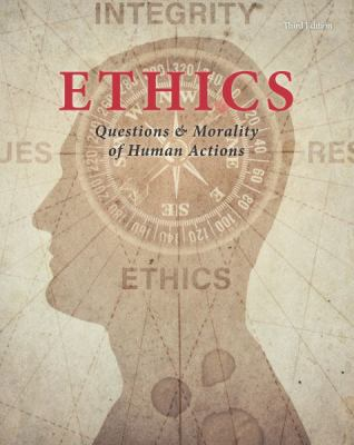 Ethics - Questions and Morality of Human Actions