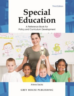 Special Education: A Reference Book for Policy & Curriculum Development by Arlene Sacks
