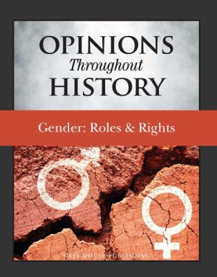 Opinions throughout History: Gender: Roles & Rights by Grey House Publishing (Editor)