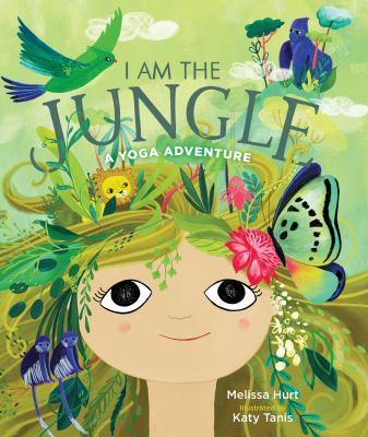 I am the jungle : a yoga adventure