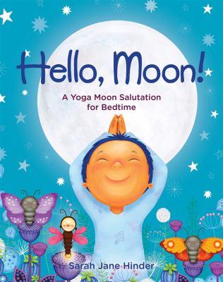 Hello Moon! A Yoga Moon Salutation for Bedtime