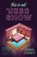 This Is Not The Jess Show by Carey, Anna © 2020 (Added: 3/28/21)