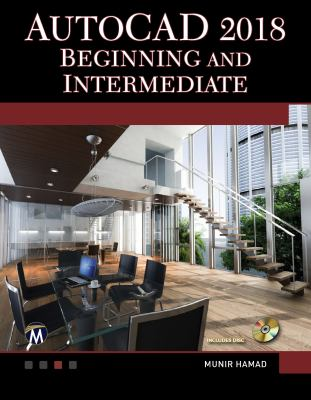 AutoCAD 2018 : beginning and intermediate