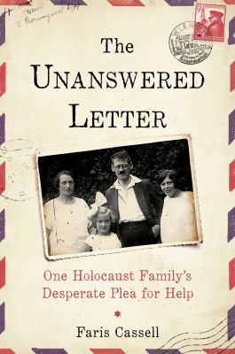 The unanswered letter : one Holocaust family