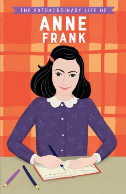 The extraordinary life of Anne Frank / by Scott, Kate.,