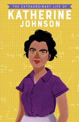 The extraordinary life of Katherine Johnson / by Jina, Devika,
