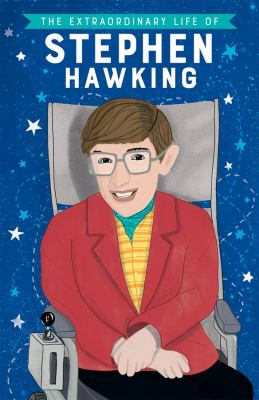 The extraordinary life of Stephen Hawking / by Scott, Kate.,