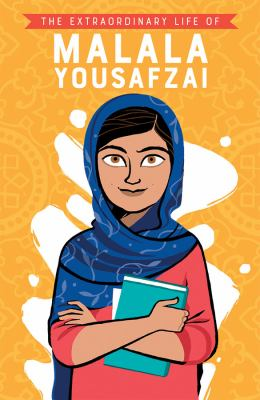 The extraordinary life of Malala Yousafzai / by Khan, Hiba Noor,
