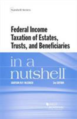 Federal Income Taxation of Estates, Trusts, and Beneficiaries in a Nutshell