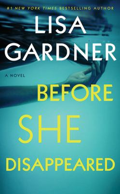 Before she disappeared : by Gardner, Lisa,