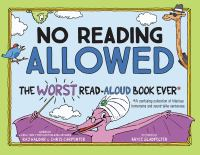 No+reading+allowed++the+worst+read-aloud+book+ever++a+confusing+collection+of+hilarious+homonyms+and+sound-alike+sentences by Haldar, Raj © 2020 (Added: 1/4/21)