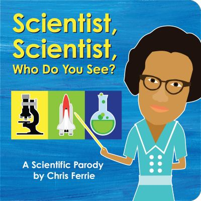Scientist, scientist, who do you see? : by Ferrie, Chris