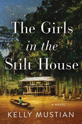 The girls in the stilt house : a novel