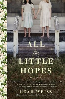 All the little hopes : a novel by Weiss, Leah, 1947- author.