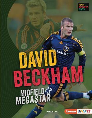 David Beckham : midfield megastar