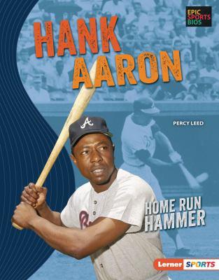 Hank Aaron : home run hammer