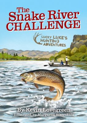 The Snake River challenge / by Lovegreen, Kevin