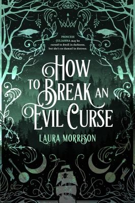 How to break an evil curse / by Morrison, Laura,