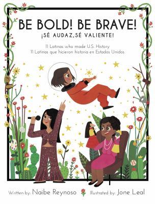 Be Bold! Be Brave! 11 Latinas Who Made U.S. History