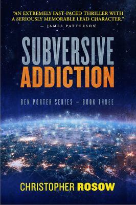 Subversive addiction / by Rosow, Christopher,