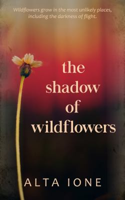 The shadow of wildflowers / by Ione, Alta